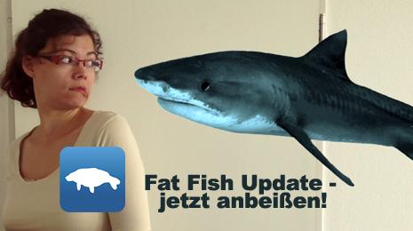 Neuer Fang mit Fat Fish Update